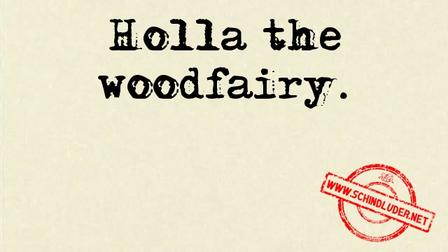 holla the woodfairy